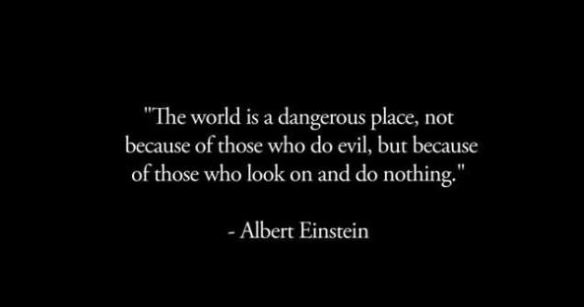 the-world-is-a-dangerous-place-not-because-of-those-who-do-evil